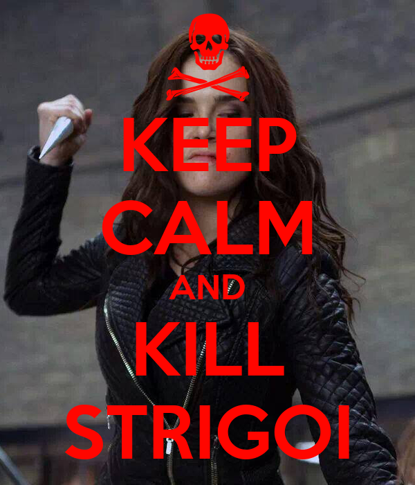 KEEP CALM AND KILL STRIGOI