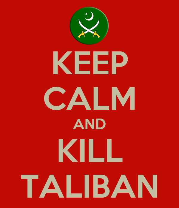 KEEP CALM AND KILL TALIBAN