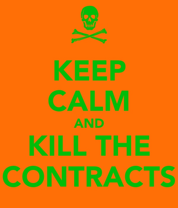 KEEP CALM AND KILL THE CONTRACTS