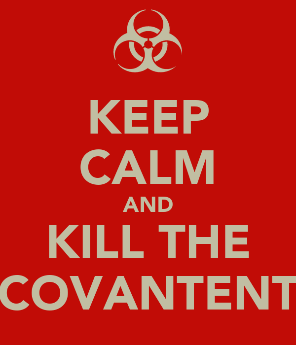 KEEP CALM AND KILL THE COVANTENT