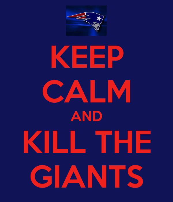 KEEP CALM AND KILL THE GIANTS