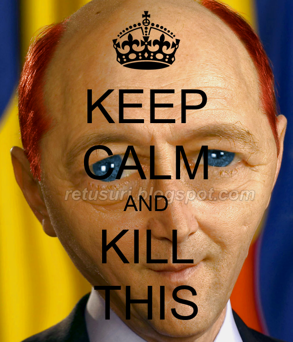 KEEP CALM AND KILL THIS