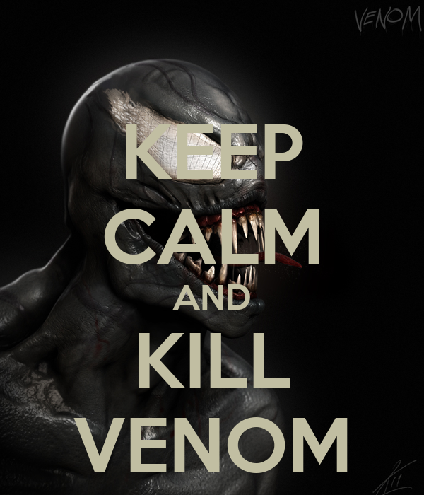 KEEP CALM AND KILL VENOM