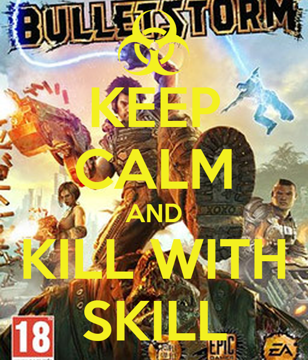 KEEP CALM AND KILL WITH SKILL