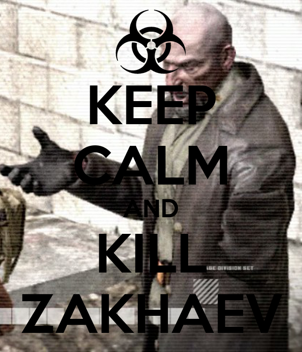 KEEP CALM AND KILL ZAKHAEV