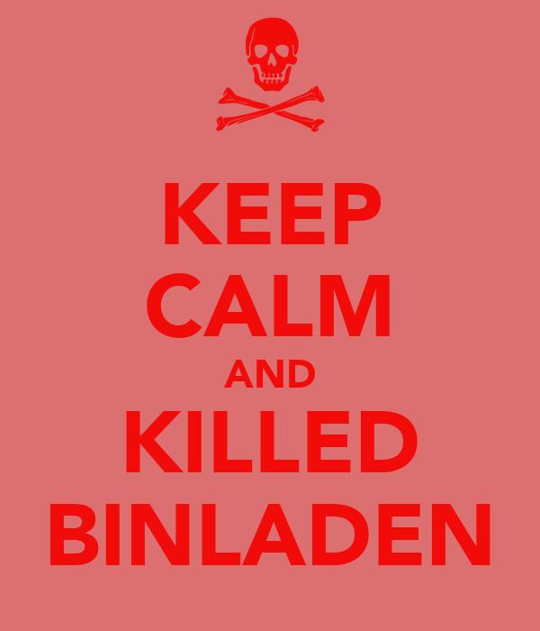 KEEP CALM AND KILLED BINLADEN