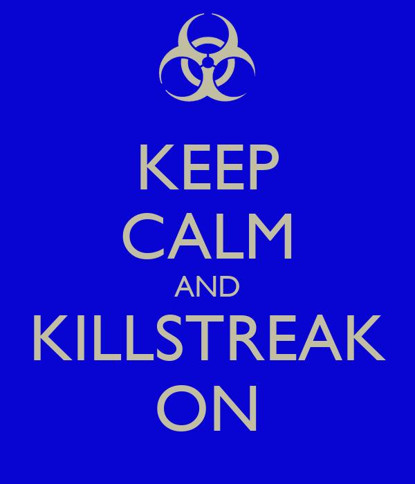 KEEP CALM AND KILLSTREAK ON