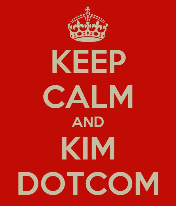 KEEP CALM AND KIM DOTCOM