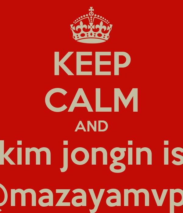 KEEP CALM AND kim jongin is @mazayamvp's
