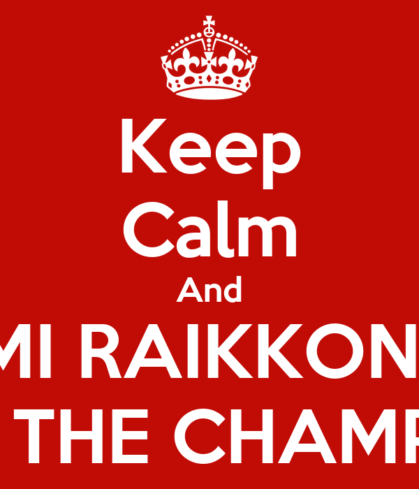 Keep Calm And KIMI RAIKKONEN IS 3RD IN THE CHAMPIONSHIP!