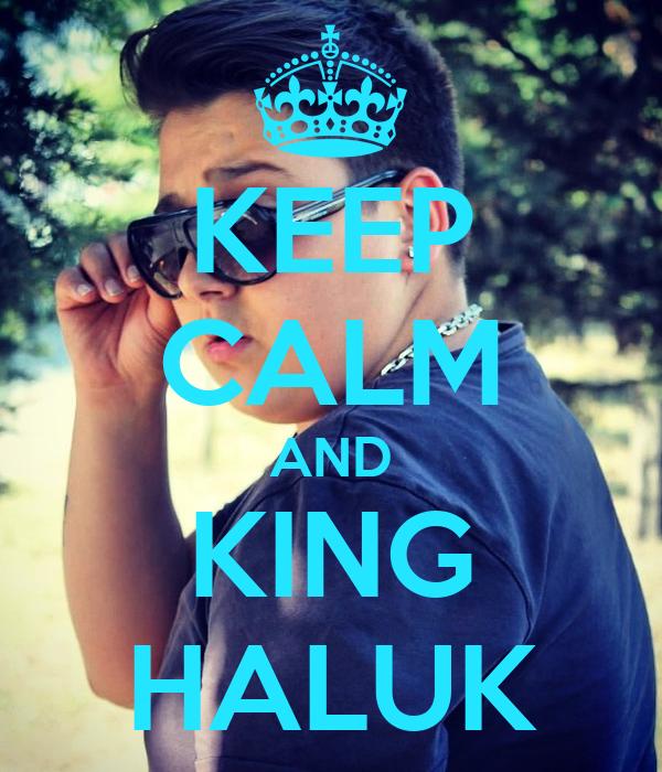 KEEP CALM AND KING HALUK