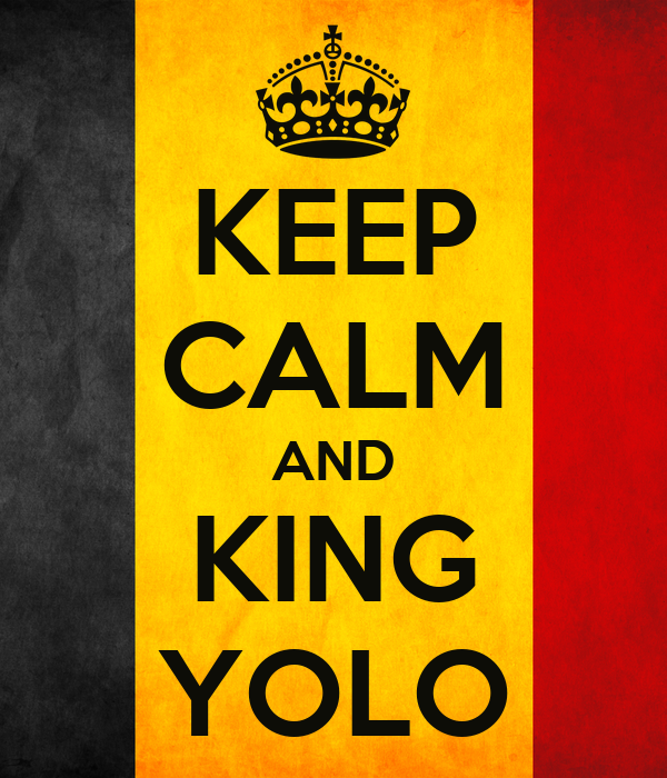 KEEP CALM AND KING YOLO