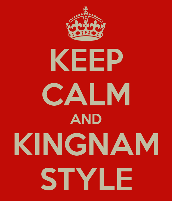 KEEP CALM AND KINGNAM STYLE