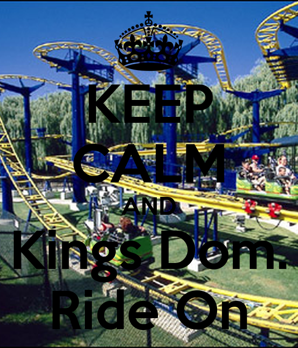 KEEP CALM AND Kings Dom. Ride On