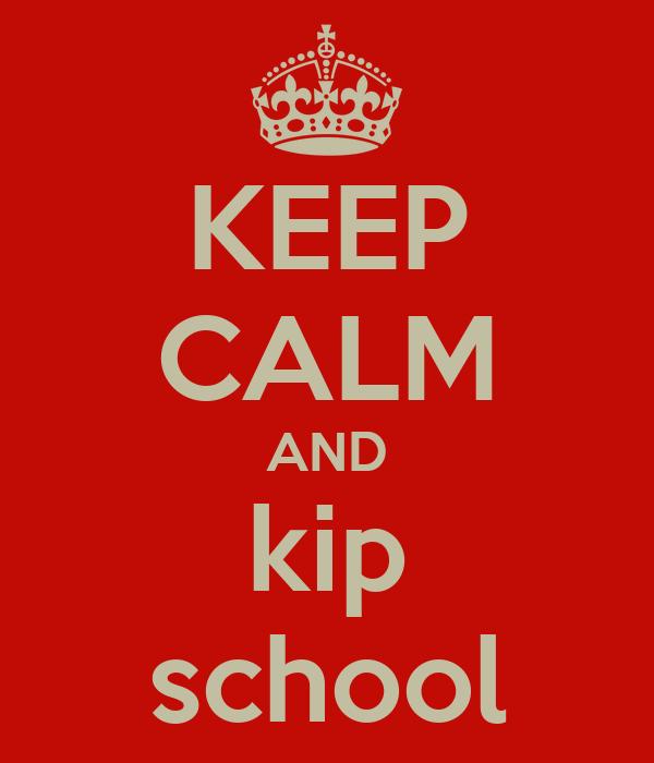 KEEP CALM AND kip school