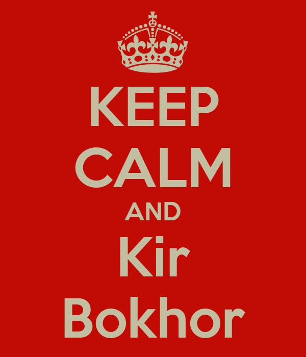 KEEP CALM AND Kir Bokhor