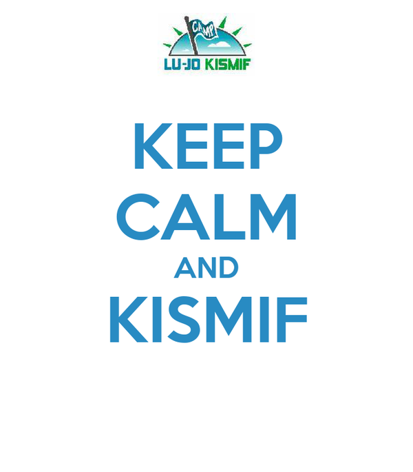 KEEP CALM AND KISMIF