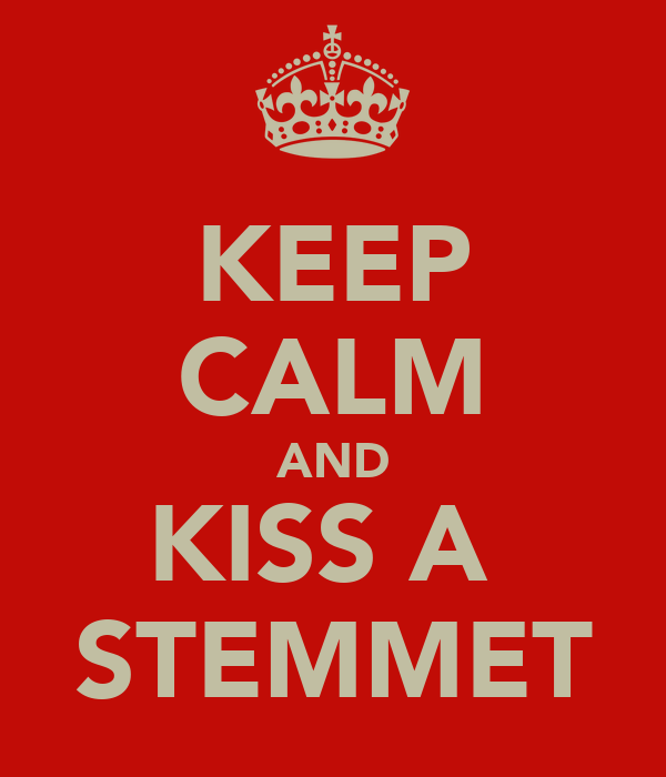 KEEP CALM AND KISS A  STEMMET