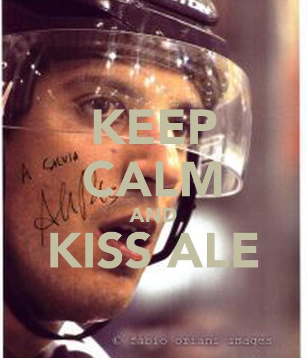 KEEP CALM AND KISS ALE