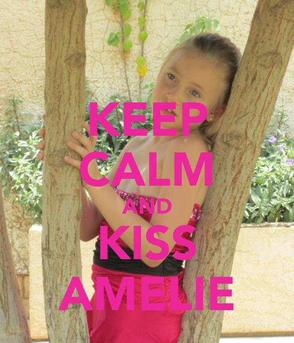 KEEP CALM AND KISS AMELIE
