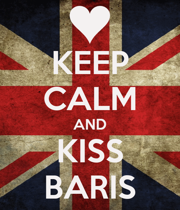 KEEP CALM AND KISS BARIS