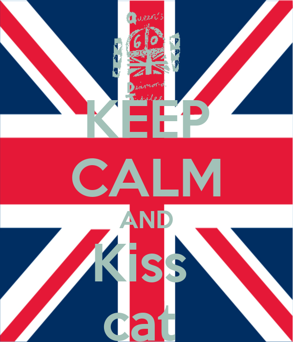 KEEP CALM AND Kiss  cat