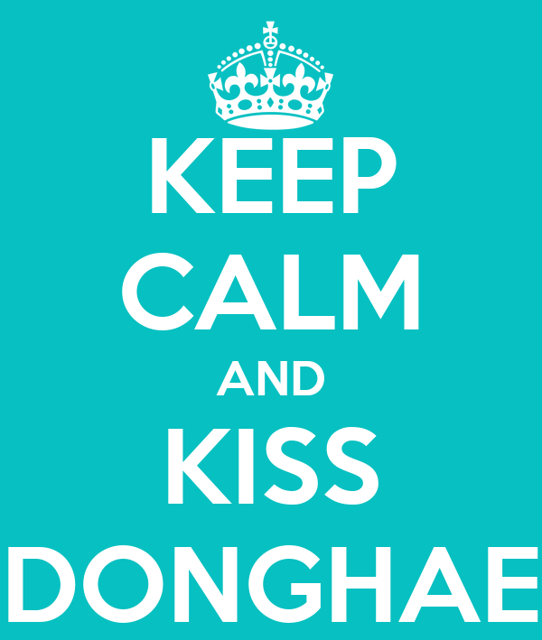 KEEP CALM AND KISS DONGHAE