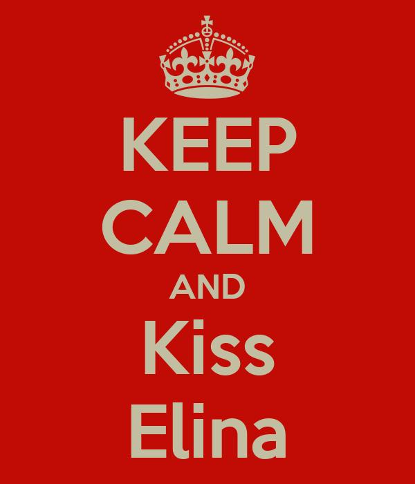 KEEP CALM AND Kiss Elina