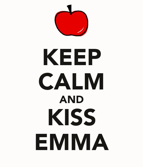 KEEP CALM AND KISS EMMA