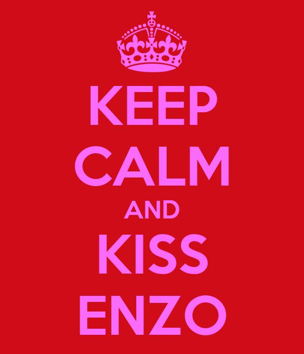 KEEP CALM AND KISS ENZO