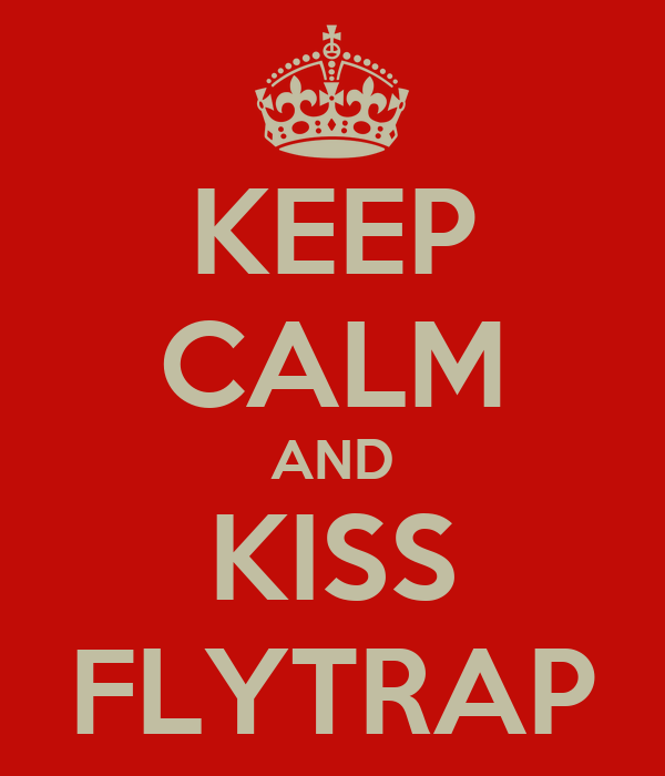 KEEP CALM AND KISS FLYTRAP