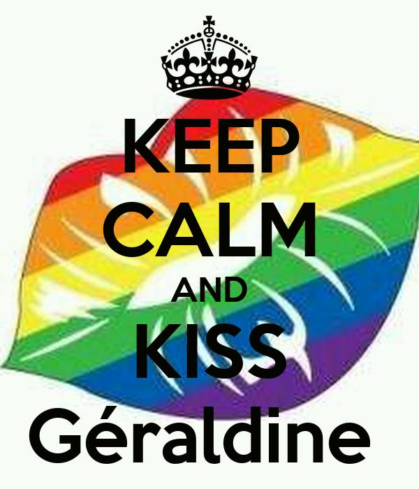 KEEP CALM AND KISS Géraldine
