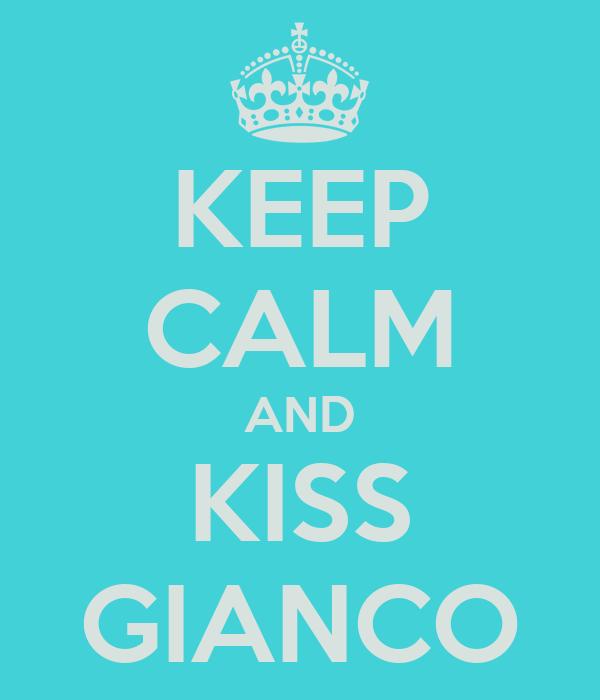 KEEP CALM AND KISS GIANCO