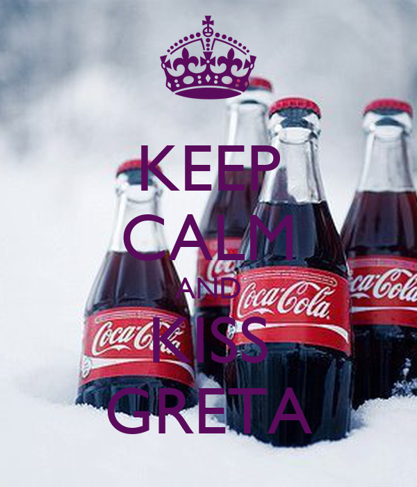 KEEP CALM AND KISS GRETA