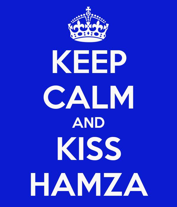 KEEP CALM AND KISS HAMZA