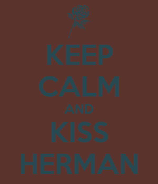 KEEP CALM AND KISS HERMAN