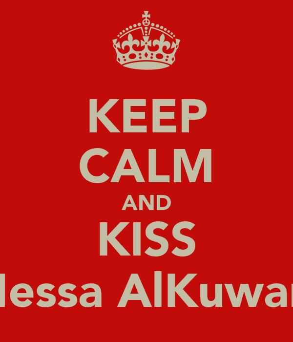 KEEP CALM AND KISS Hessa AlKuwari