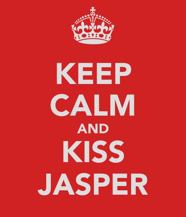 KEEP CALM AND KISS JASPER