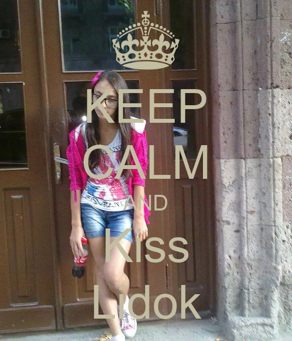 KEEP CALM AND Kiss Lidok