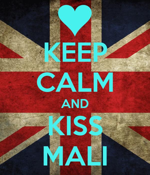 KEEP CALM AND KISS MALI