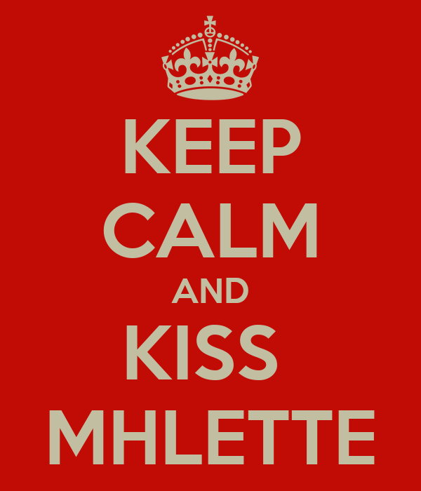 KEEP CALM AND KISS  MHLETTE
