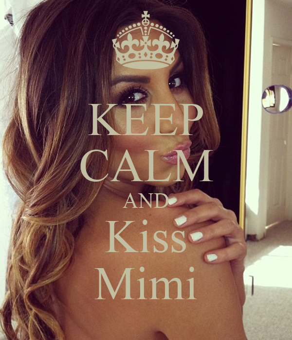 KEEP CALM AND Kiss Mimi