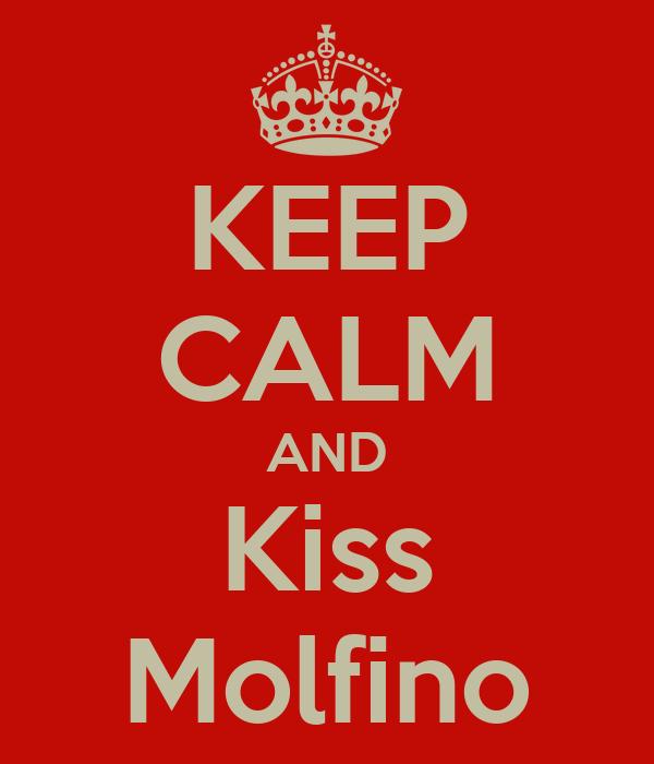 KEEP CALM AND Kiss Molfino