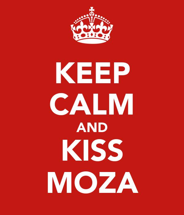 KEEP CALM AND KISS MOZA