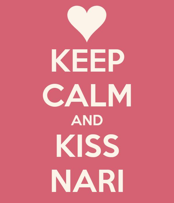 KEEP CALM AND KISS NARI