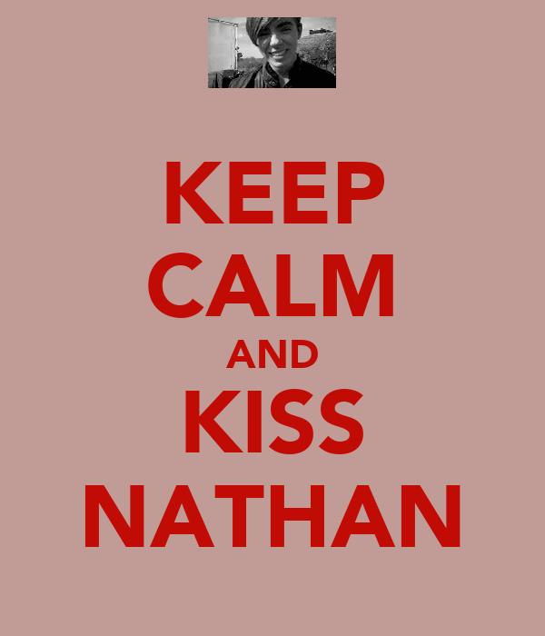 KEEP CALM AND KISS NATHAN