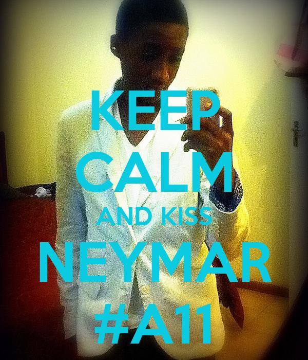 KEEP CALM AND KISS NEYMAR #A11