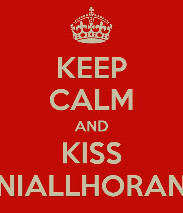 KEEP CALM AND KISS NIALLHORAN