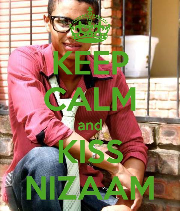 KEEP CALM and KISS NIZAAM