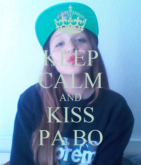 KEEP CALM AND KISS PA BO